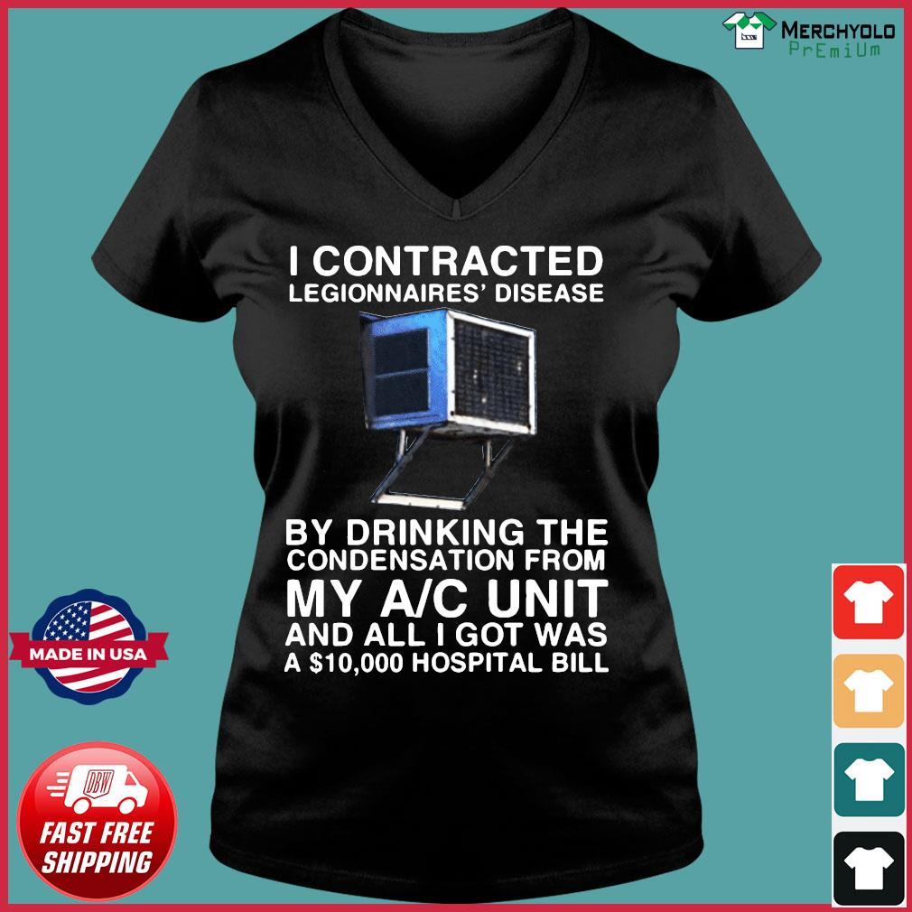 I Contracted Legionnaires Disease T-Shirt Ladies V-neck Tee