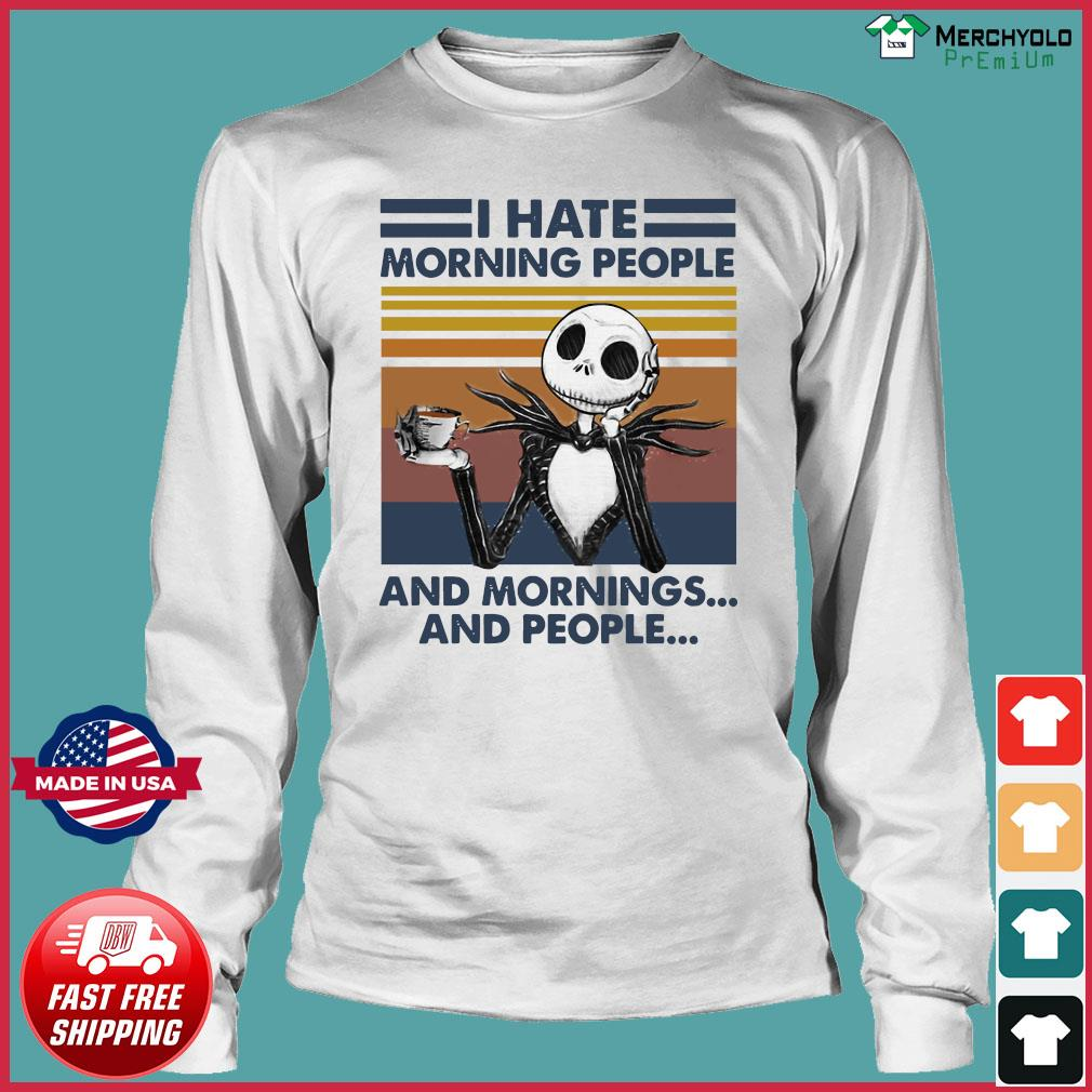 I Hate Morning People And Mornings And People Halloween Skeleton Lover Coffee White Shirt Long Sleeve