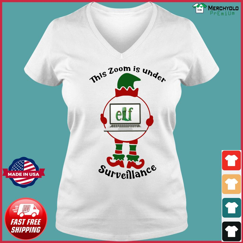 This Zoom Is Under Elf Surveillance Christmas Sweats Ladies V-neck Tee