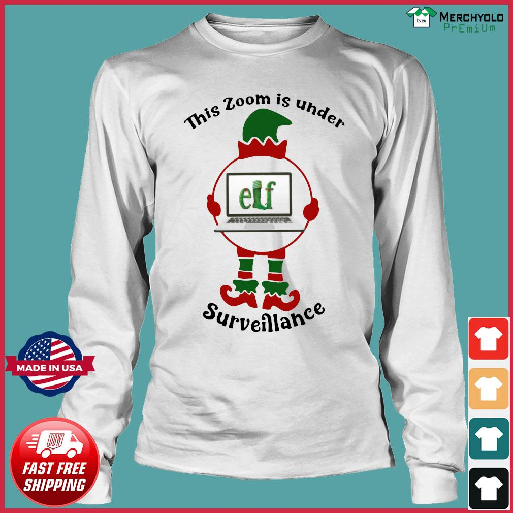 This Zoom Is Under Elf Surveillance Christmas Sweats Long Sleeve