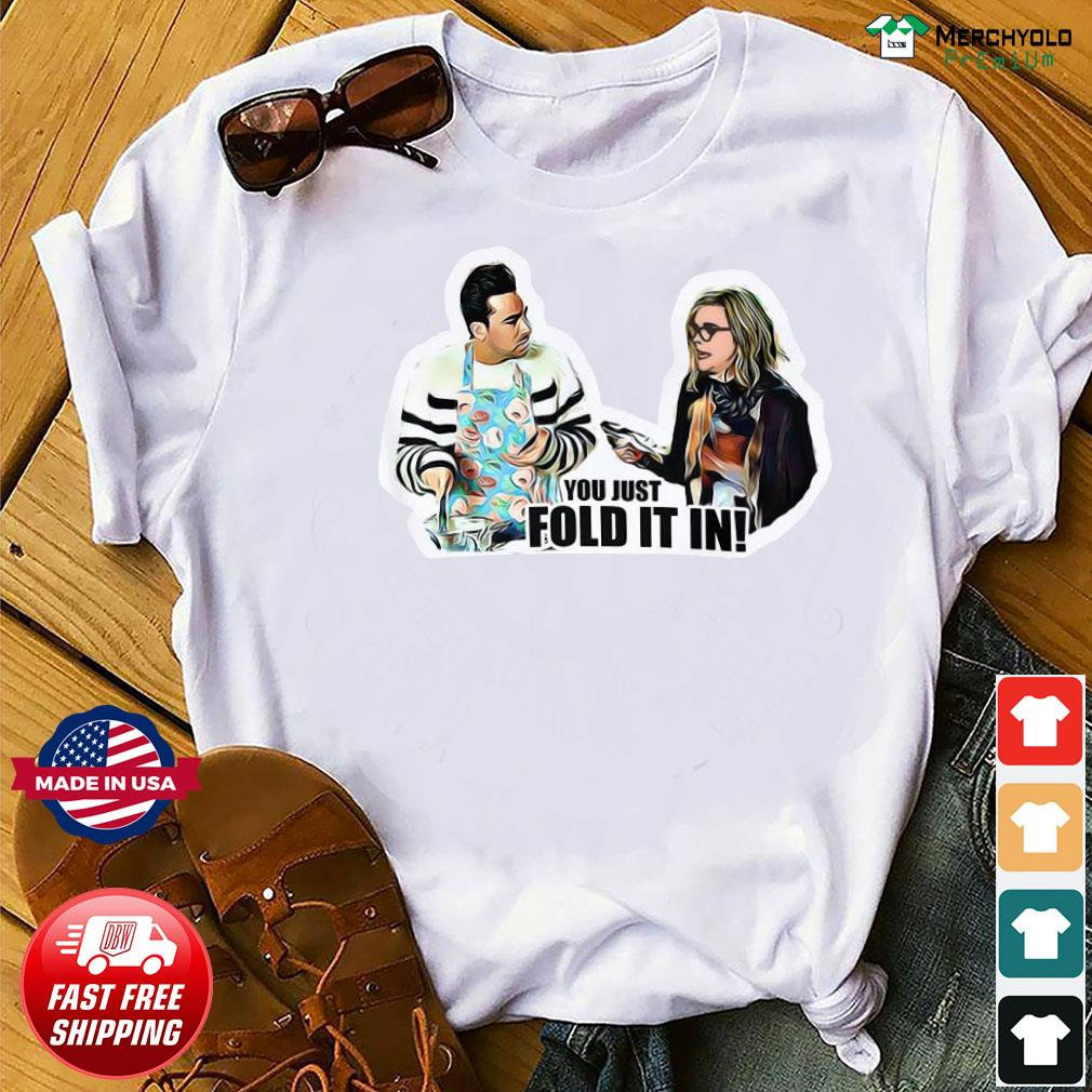 You Just Fold It In Crew Neck Schitt's Creek David Rose Moira Rose Shirt