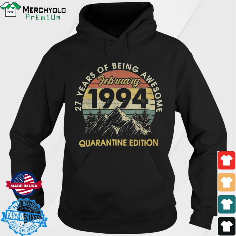 27 Years Of Being Awesome February 1994 Quarantine Edition Vintage Retro Shirt Hoodie