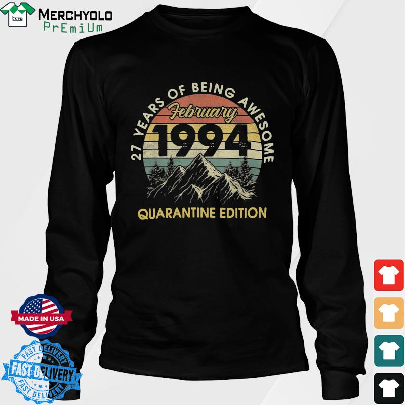 27 Years Of Being Awesome February 1994 Quarantine Edition Vintage Retro Shirt Long Sweater