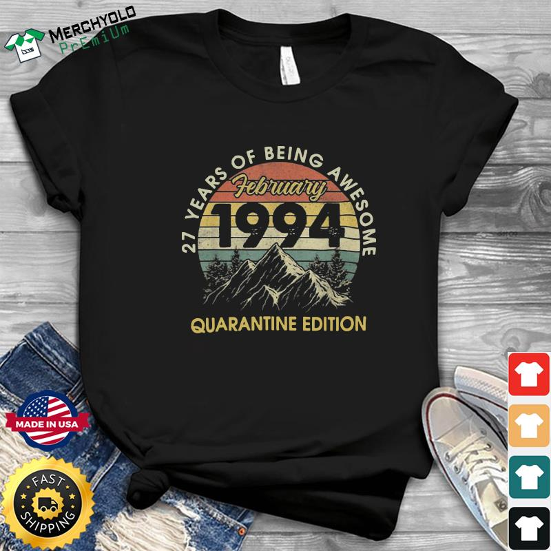 27 Years Of Being Awesome February 1994 Quarantine Edition Vintage Retro Shirt
