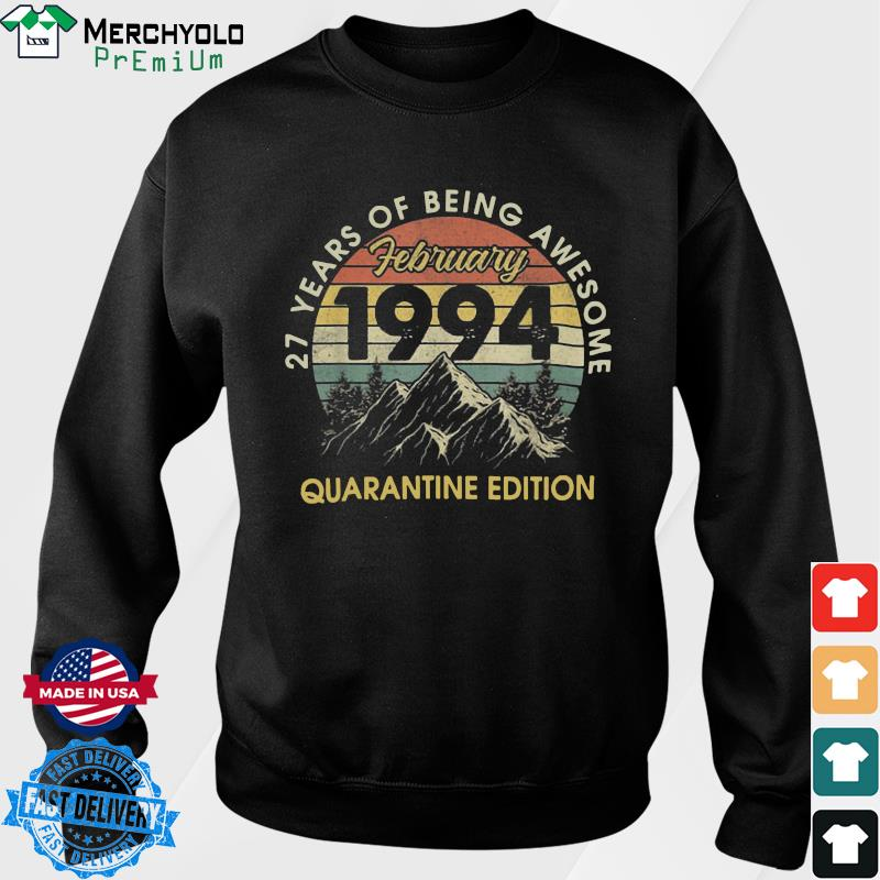 27 Years Of Being Awesome February 1994 Quarantine Edition Vintage Retro Shirt Sweater