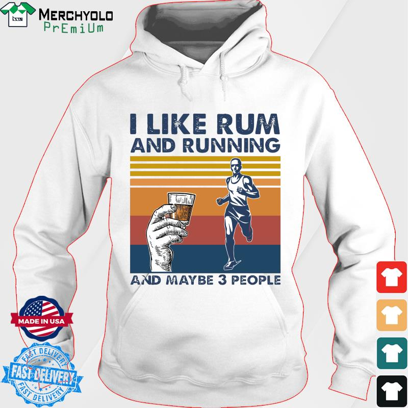 The Man I Like Rum And Running And Maybe 3 People Vintage Shirt Hoodie