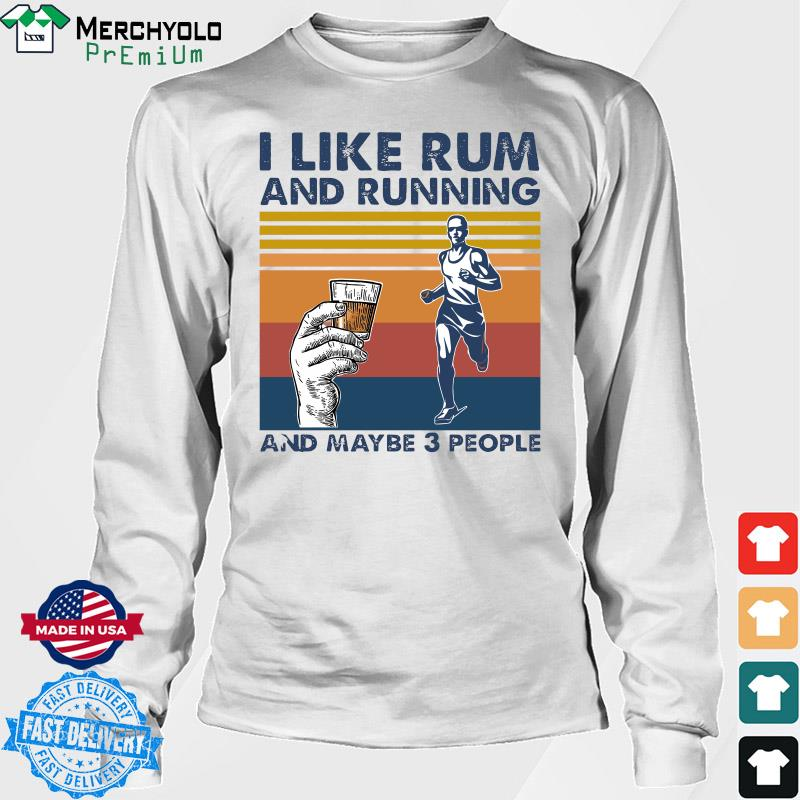 The Man I Like Rum And Running And Maybe 3 People Vintage Shirt Long Sweater