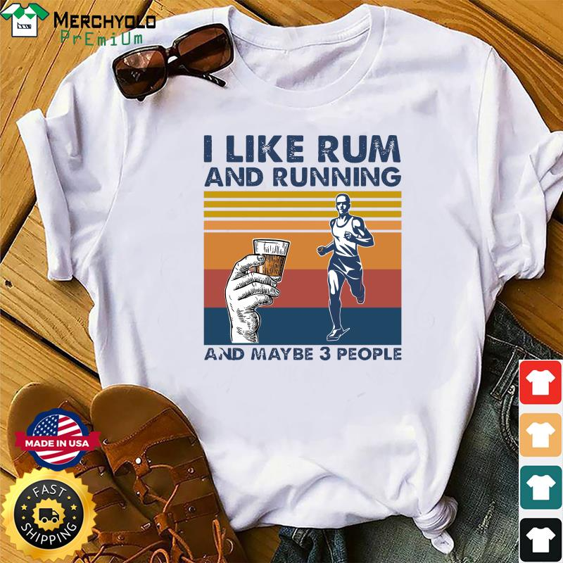 The Man I Like Rum And Running And Maybe 3 People Vintage Shirt