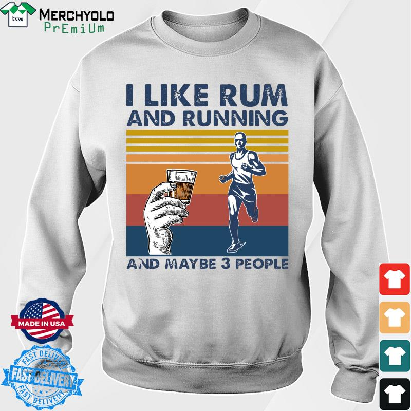 The Man I Like Rum And Running And Maybe 3 People Vintage Shirt Sweater